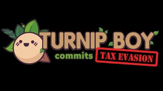 Turnip Boy Commits Tax Evasion: A Cinematic Masterpiece