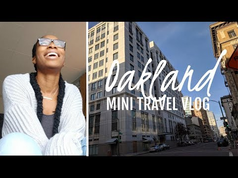 Mini-Travel Vlog | Oakland