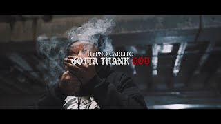 Hypno Carlito - Gotta Thank God (Official Music Video)