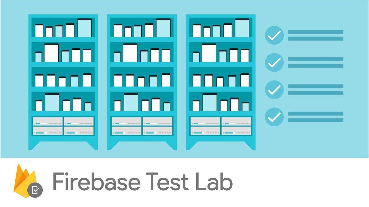 Firebase Test Lab | Firebase