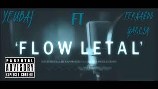FLOW LETAL - YEUBAJ - FERNANDO GARCIA