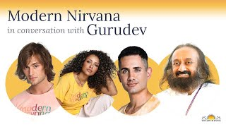 Modern Nirvana in conversation with Gurudev Sri Sri Ravi Shankar