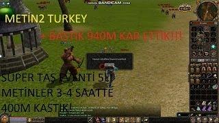 METİN2 TURKEY SÜPER TAŞ ETKİNLİĞİ 3 SAATTE 400M KASTIK + BASTIK 1T KAR ETTİK !!! PART #2