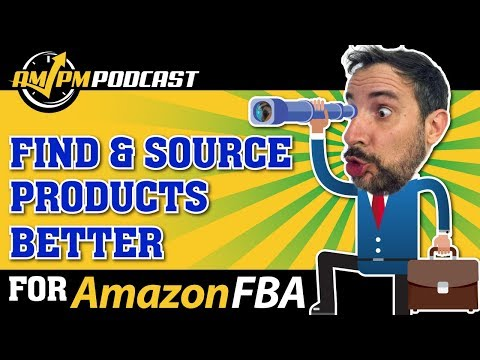 Find and Source New Products to Sell on Amazon FBA Outside of China! - AMPM PODCAST EP148