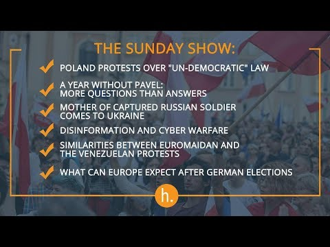 The Sunday Show: Polish and Venezuelan Protests, the Sheremet Case, Disinformation