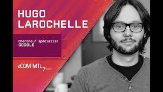 Parole d'Expert : Hugo Larochelle - Data Scientist chez Google