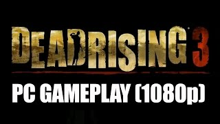 Dead Rising 3: Apocalypse Edition (PC) gameplay - Part 3.