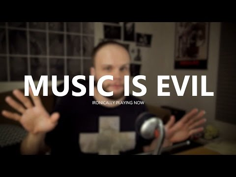 MUSIC IS EVIL (extra-forehead edition)