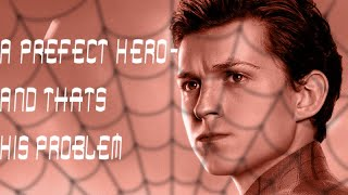MCU Spider-Man: A Perfect Hero- And That's His Problem