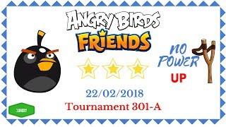 Angry Birds Friends Tournament 301-A All Levels NO POWER UP Walkthrough