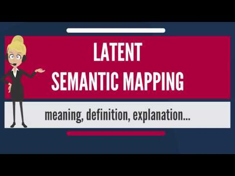 What is LATENT SEMANTIC MAPPING? What does LATENT SEMANTIC MAPPING mean?