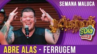 Ferrugem canta Abre Alas (Especial Semana Maluca 2018) #Ferrugem2018