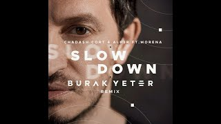 Chadash Cort Alp3R Ft. Morena Slow Down Burak Yeter Remix.mp3