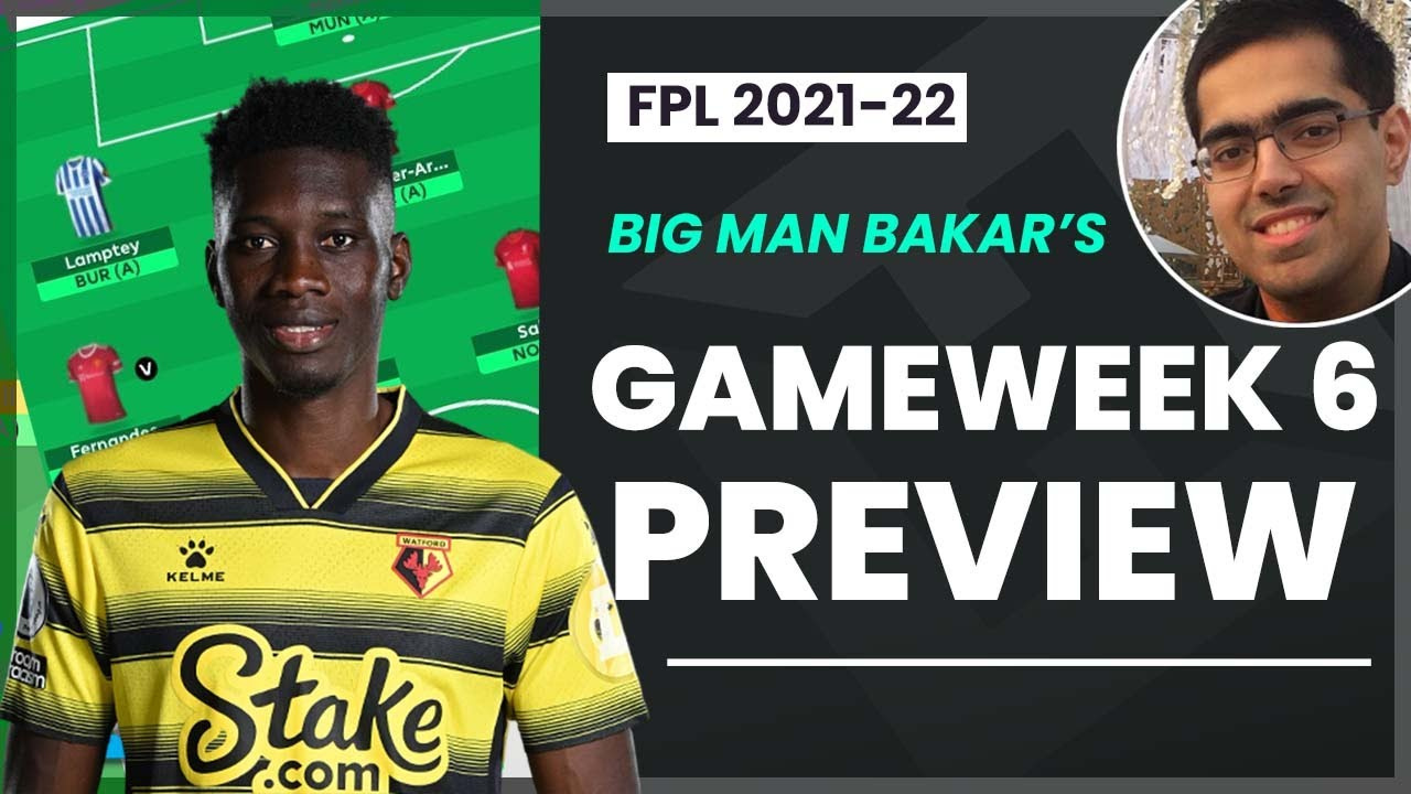 GAMEWEEK 6 PREVIEW   INVEST IN CHELSEA??   FPL Tips w/BigManBakar