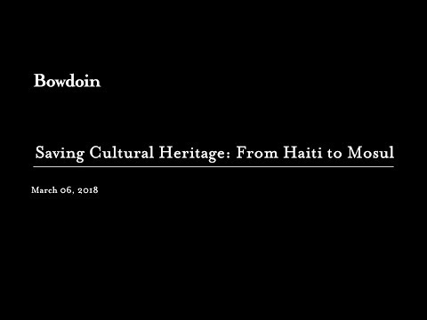 Saving Cultural Heritage: From Haiti to Mosul