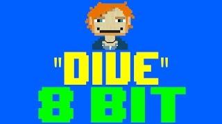 Dive [8 Bit Tribute to Ed Sheeran] - 8 Bit Universe