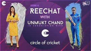 Reechat with Unmukt Chand | Episode 6