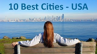 Top 10 Best Cities to Live in the USA in 2019 - Live, Retire and Raise a family