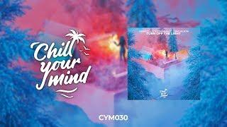 Midsplit & Pete Kingsman - Turn Off The Light (Ft. Dana Kelson) [ChillYourMind Release]