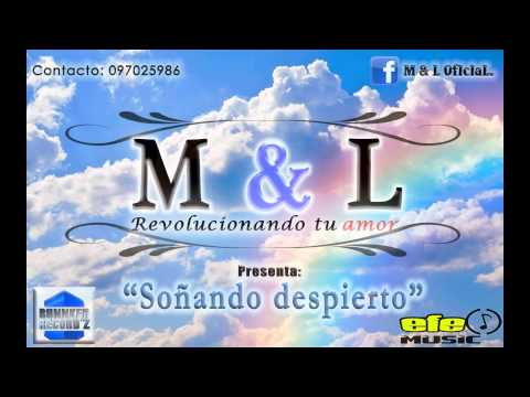 M&L - Soñando Despierto