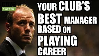 YOUR Club's BEST Manager BASED On Playing Career | Every Premier League Club