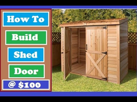 Watch How To Build Shed Doors And Make Garden Shed Doors Under 100