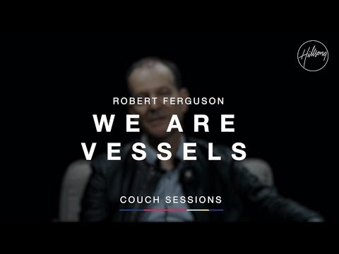 Robert Ferguson - We are vessels | Hillsong Couch Sessions