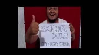 Sahur Dulu..Lagu Puasa / Religi (Clip Version)
