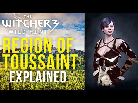 The Witcher 3 - Region of Toussaint Explained [Blood and Wine DLC]