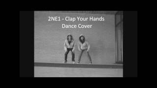 2NE1 - Clap Your Hands (박수쳐) Dance Cover