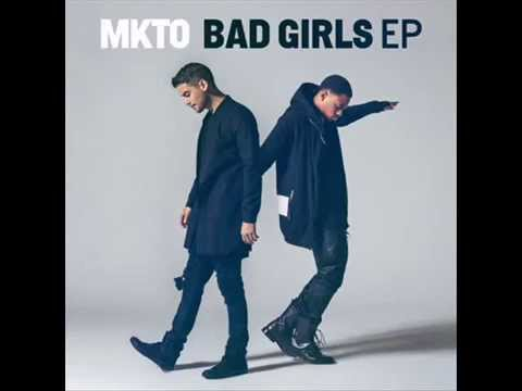 MKTO   Bad Girls  EP 2015