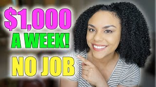 How To Make $1000 per Week With No Job! Work From Home 2020!