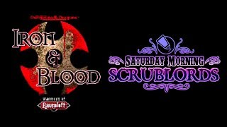 Saturday Morning Scrublords - Iron & Blood: Warriors of Ravenloft