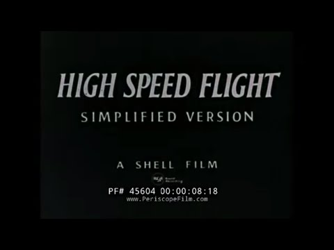HIGH SPEED FLIGHT & FLYING ABOVE SPEED OF SOUND  MACH  SHELL OIL CO. EDUCATIONAL FILM 45604