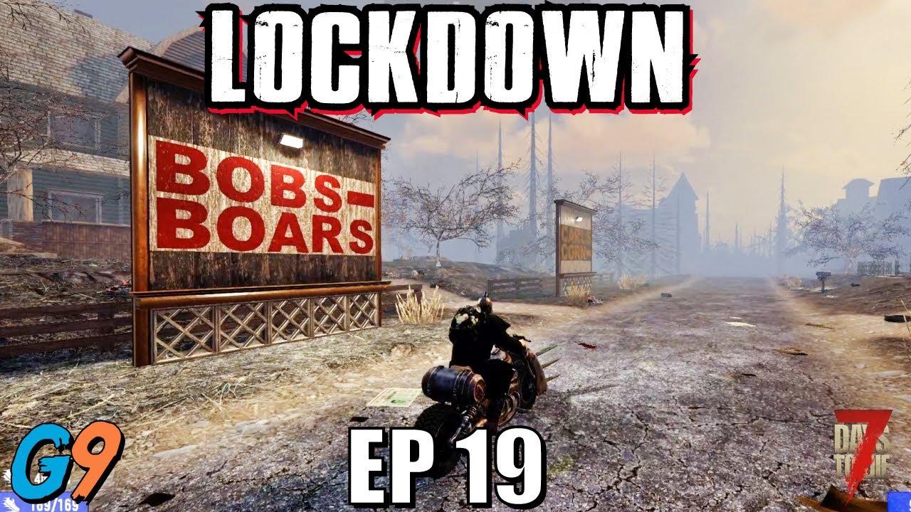 7 Days To Die - LockDown EP19 (We Need Meat)