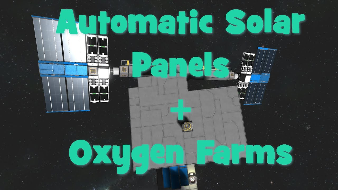 Space Engineers Automatic Solar Panels And Oxygen Farms
