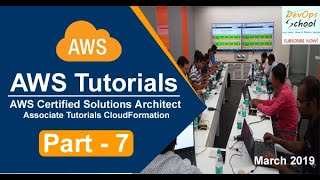 AWS Certified Solutions Architect Associate Tutorials   March 2019   CloudFormation   Part 7