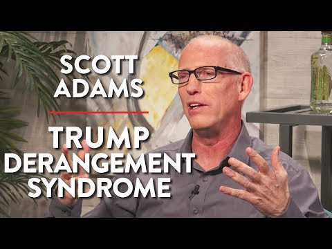 Trump Derangement Syndrome and the Crumbling Media (Scott Adams Pt. 2)