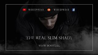 Eminem - The Real Slim Shady (W&W Bootleg)