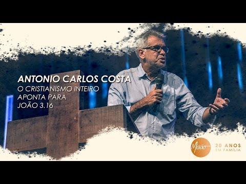 Antonio Carlos Costa // O Cristianismo inteiro aponta para João 3.16
