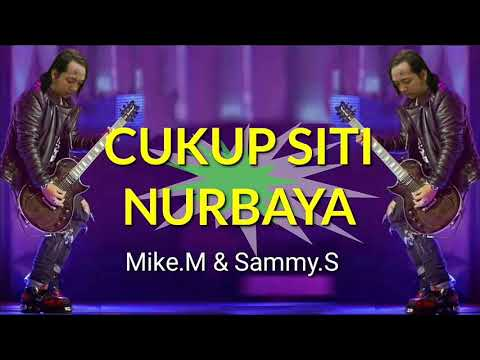 Mike.m With Sammy.s - Cukup Siti Nurbaya