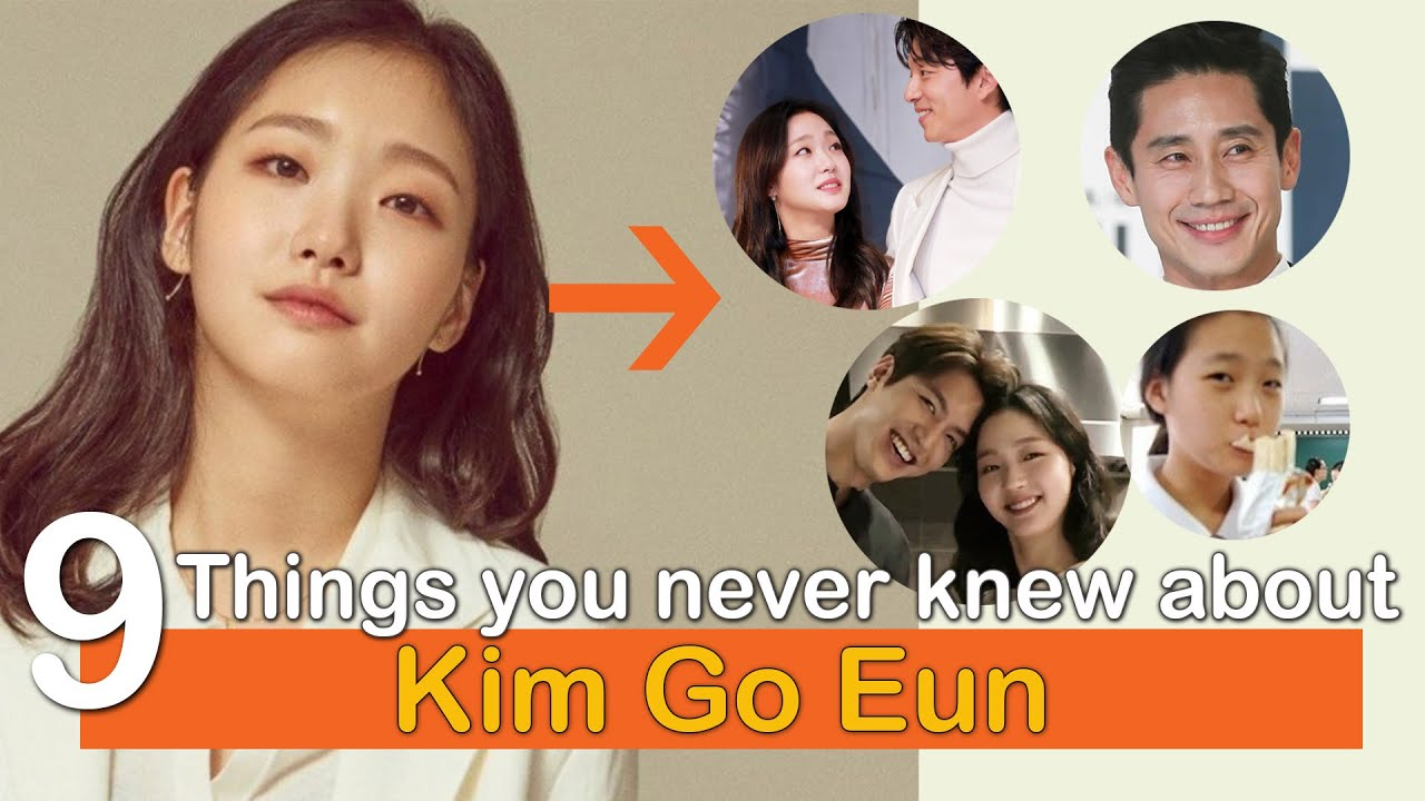 9 Things You Never Knew about Kim Go Eun