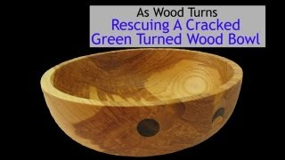 Rescuing A Cracked Green Turned Wood Bowl