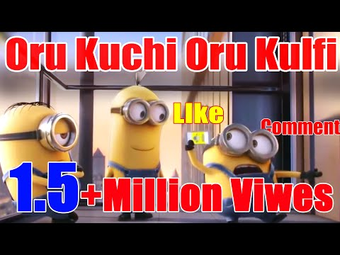 Oru Kuchi Oru Kulfi Minions Sing