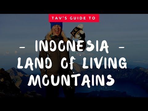 Tav's Guide to Indonesia - Trekking Cultural & Relaxation