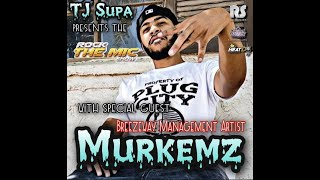 TJ Supa presents the Rock The Mic Show w. Breezeway Management artist Murkemz