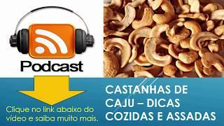 CASTANHAS DE CAJU -  DICAS COZIDAS E ASSADAS