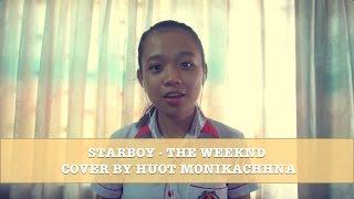 Baixar STARBOY - THE WEEKND | HUOT MONIKACHHNA COVER