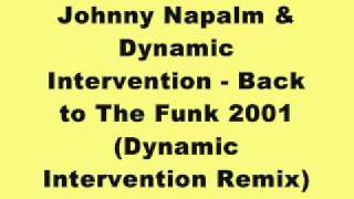 Johnny Napalm & Dynamic Intervention - Back to The Funk 2001 (Dynamic Intervention Remix)