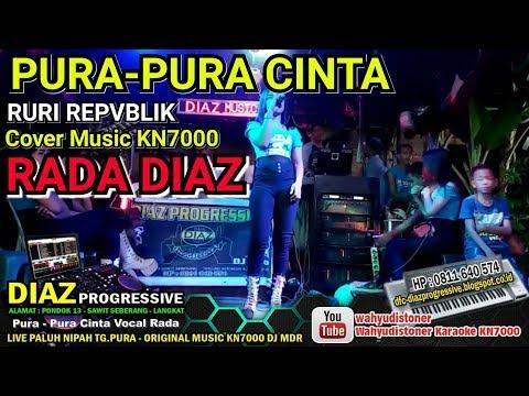 RADA DIAZ - Pura-Pura Cinta - Ruri Repvblik (Cover) Music KN7000 DIAZ PROGRESSIVE 2018